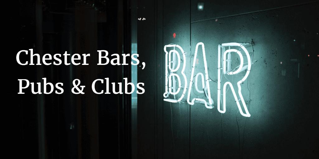 Chester Bars Chester Pubs Chester Clubs Cheshire