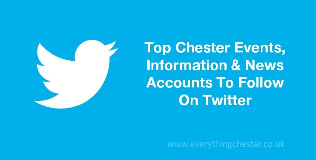 Top Chester Events Information And News Accounts To Follow On Twitter Accounts