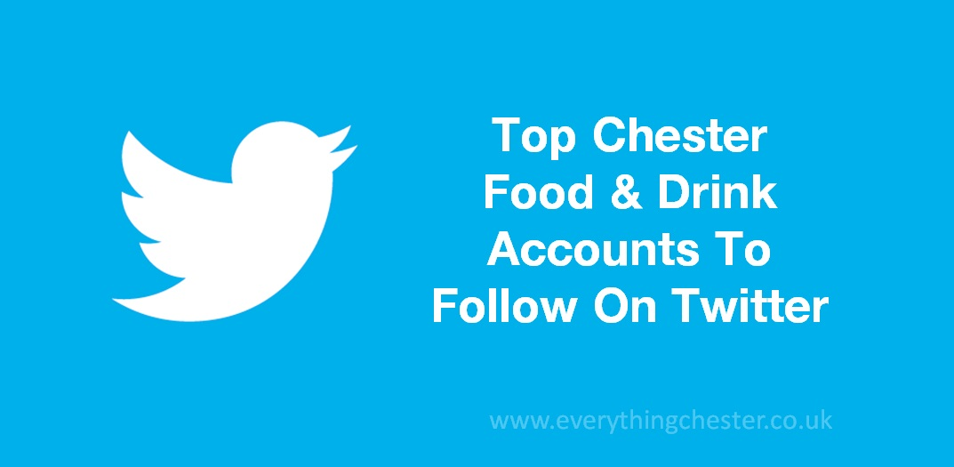 Top Chester Food and Drink Twitter Accounts