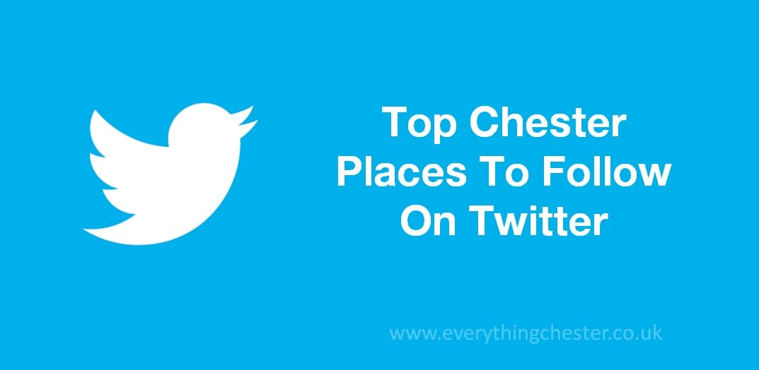 Top Chester Places To Follow On Twitter Accounts